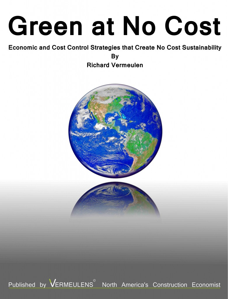 Green at No Cost: Economic and Cost Control Strategies that Create No Cost Sustainability