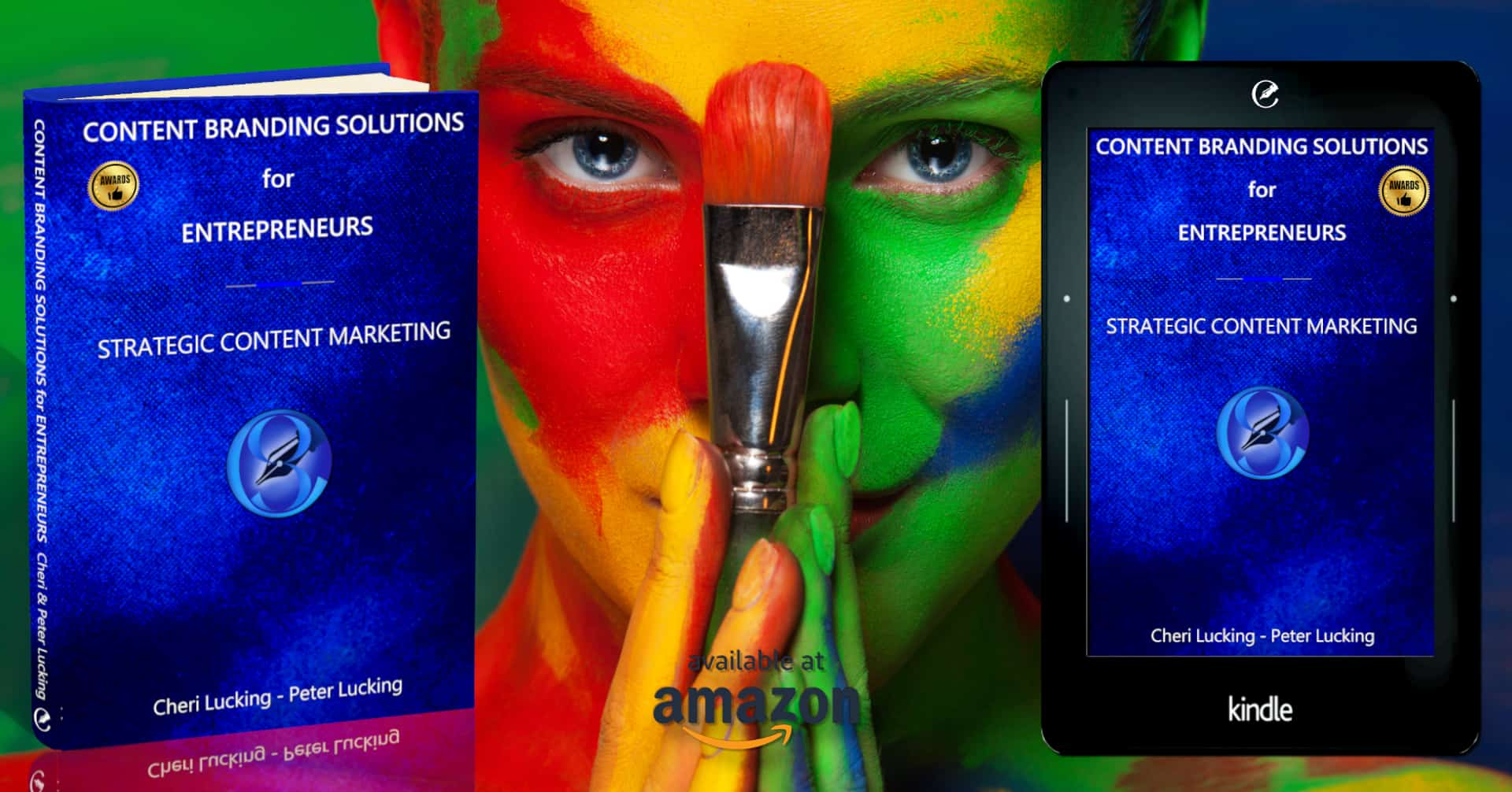 Content Branding Solutions for Entrepreneurs - Strategic Content Marketing a New Book, eBook, Kindle by Cheri Lucking and Peter Lucking
