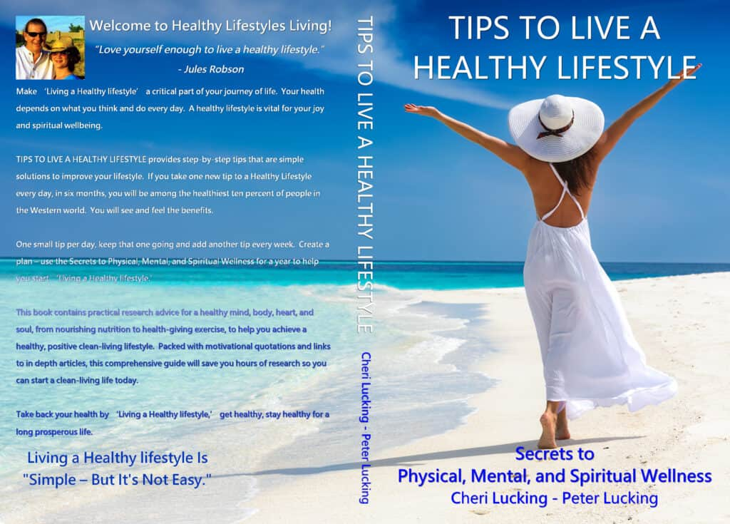 Book cover - TIPS TO LIVE A HEALTHY LIFESTYLE Secrets To Physical, Mental, And Spiritual Wellness by Cheri and Peter Lucking,